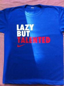 Nike 'Lazy But Talented' shirt